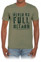 Never Go Full Retard